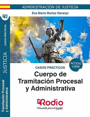 Cuerpo tramitacion procesal y administrativa justicia caso