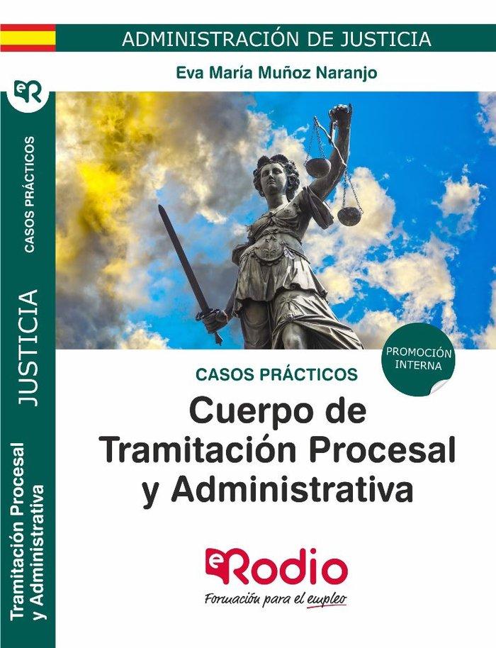 Tramitacion procesal y administrativa justicia casos practi