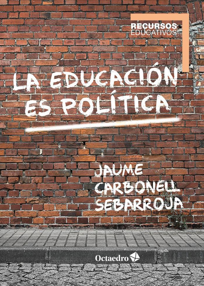 Educacion es politica,la