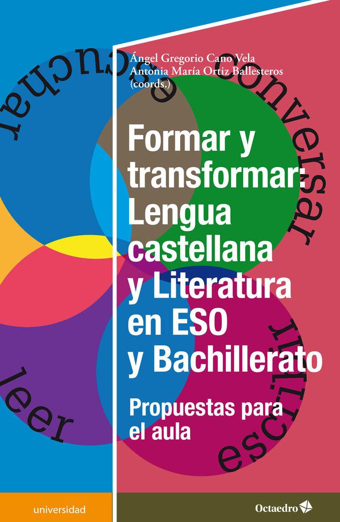 Formar y transformar: lengua castellana y literatura en la e