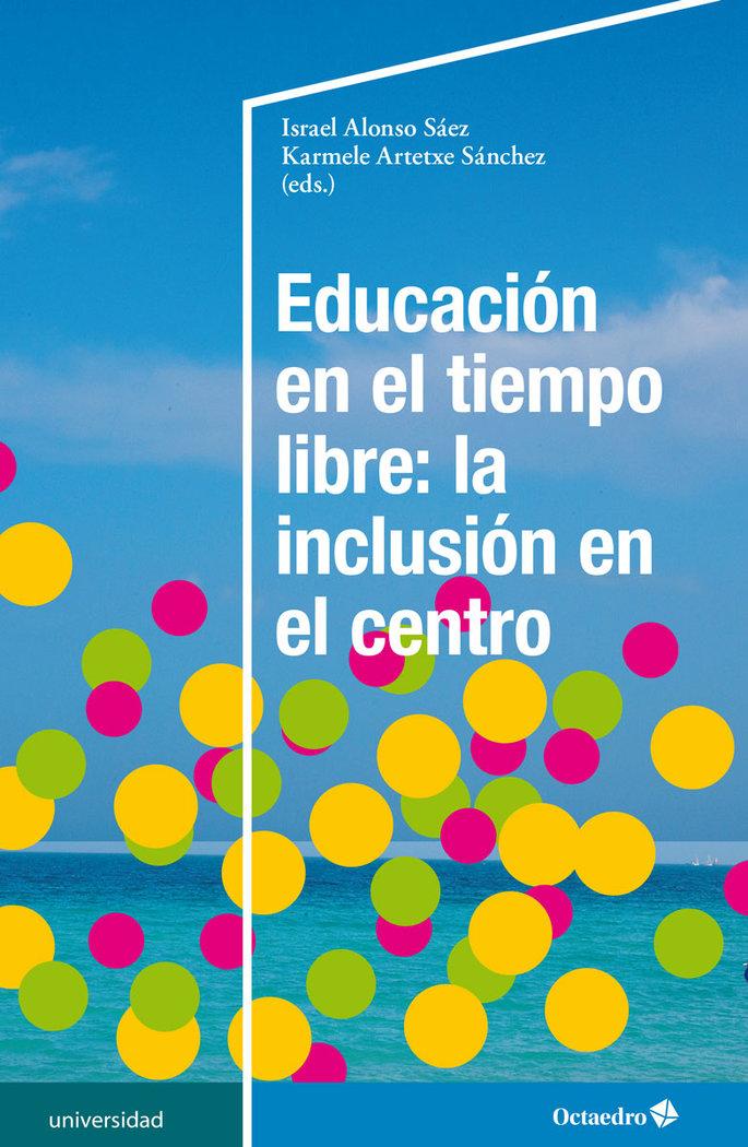 Educacion en el tiempo libre: la inclusion en el centro