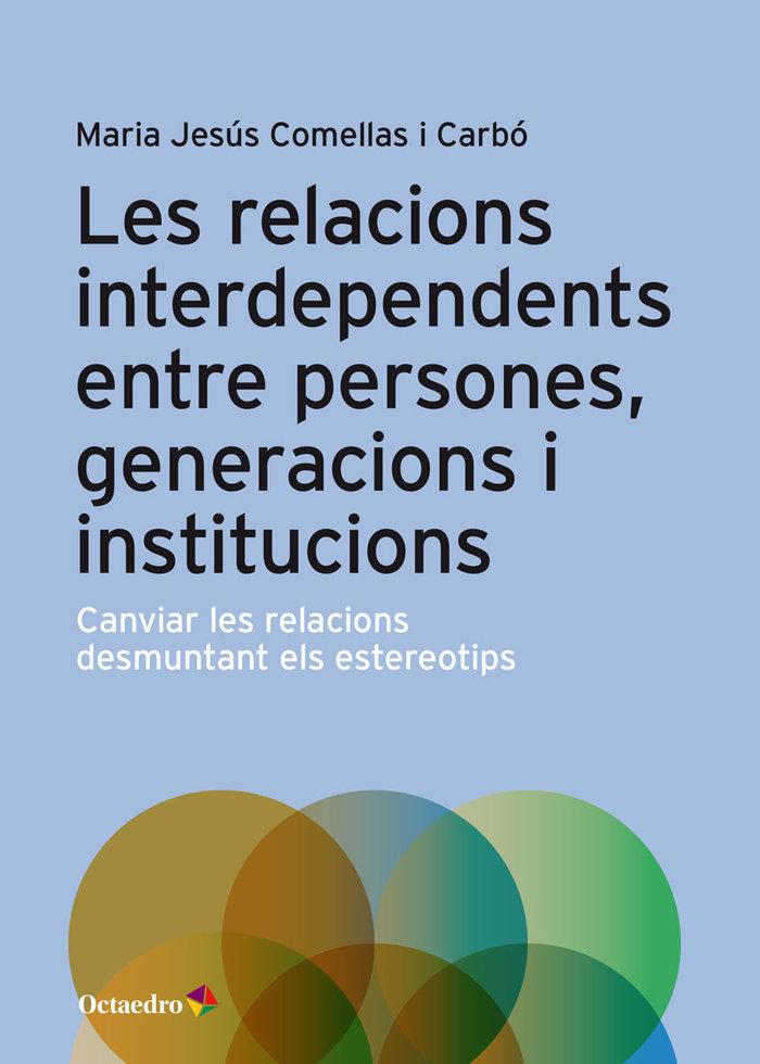 Relacions interdependents entre persones generacions i,les