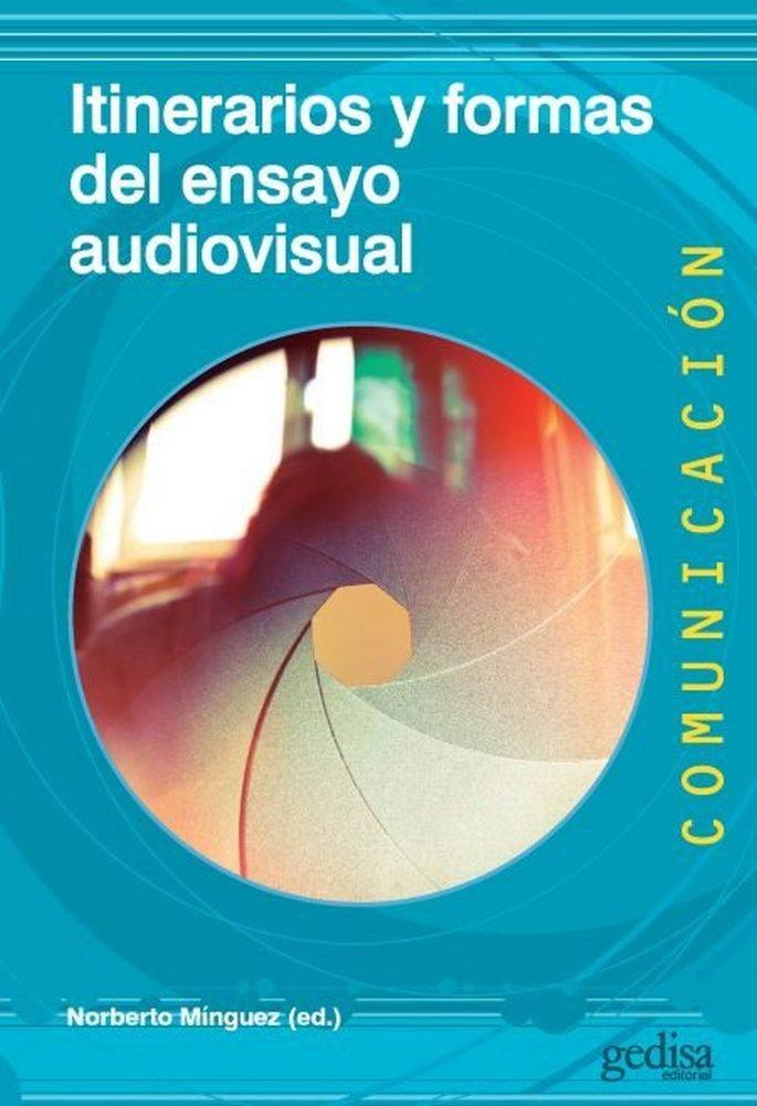 Itinerarios y formas del ensayo audiovisual