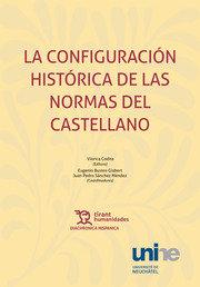 Configuracion historica de las normas del castellano,la