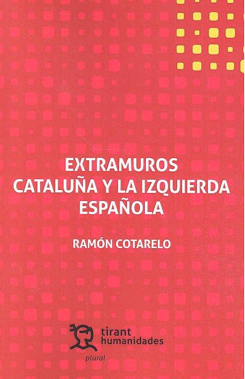 Extramuros cataluña y la izquierda española