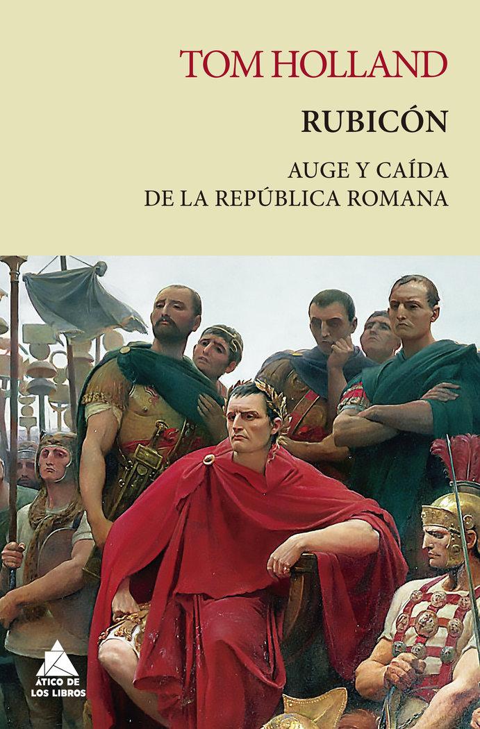 Rubicon auge y caida de la republica romana rustica