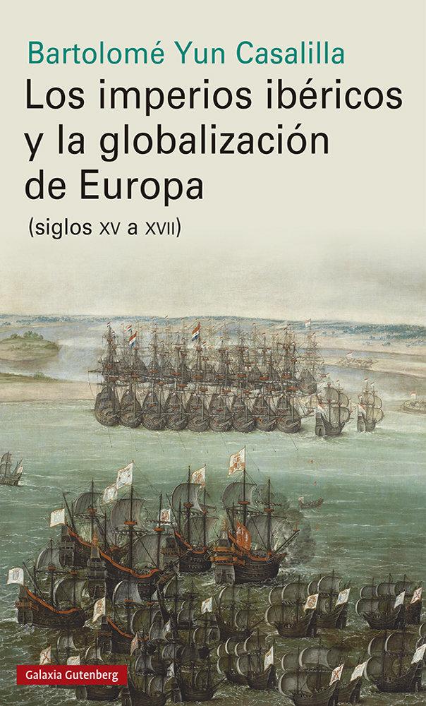 Imperios ibericos y la globalizacion de europa,los