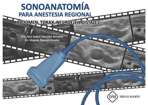 Sonoanatomia para anestesia regional abdomen, torax, neuroej