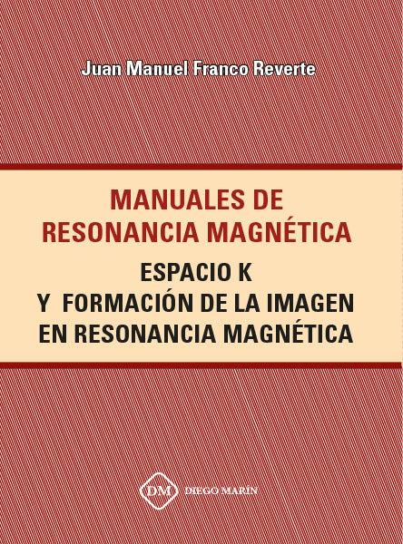 Espacio k y formacion de la imagen en resonancia magnetica