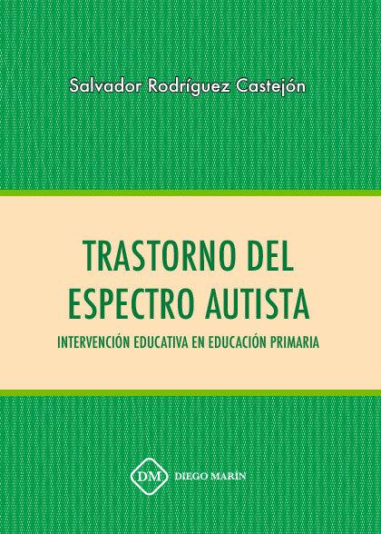 Trastorno del espectro autista. intervencion educativa en ed