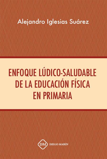 Enfoque ludico-saludable de la educacion fisica en primaria