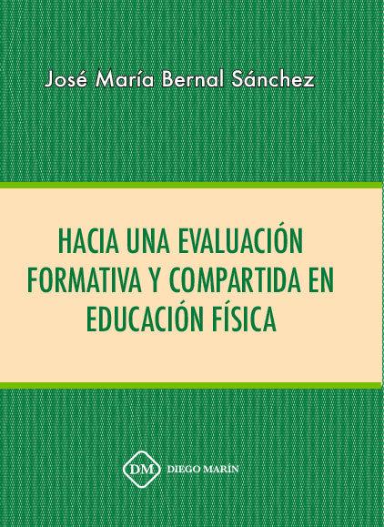 Hacia una evaluacion formativa y compartida en educacion fis