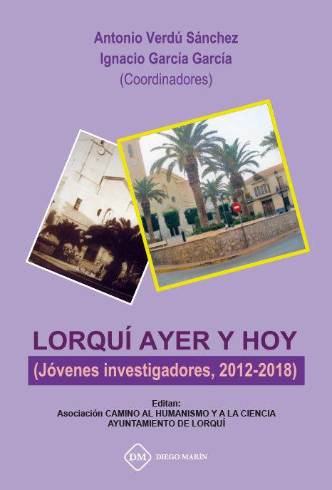 Lorqui  ayer y hoy (jovenes investigadores, 2012-2018)