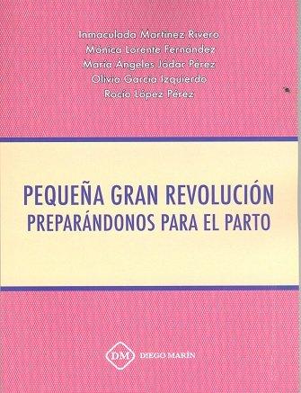 Pequeña gran revolucion preparandonos para el parto