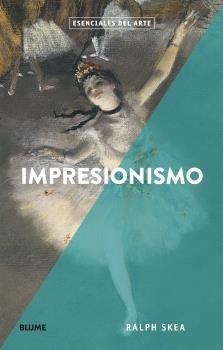 Esenciales arte. impresionismo