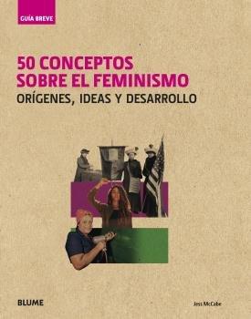 Guia breve. 50 conceptos sobre el feminismo