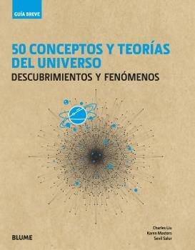 Guia breve. 50 conceptos y teorias del universo