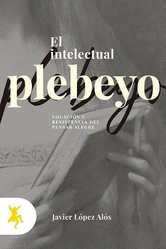 Intelectual plebeyo,el