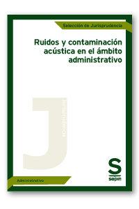 Ruidos y contaminacion acustica en el ambito administrativo