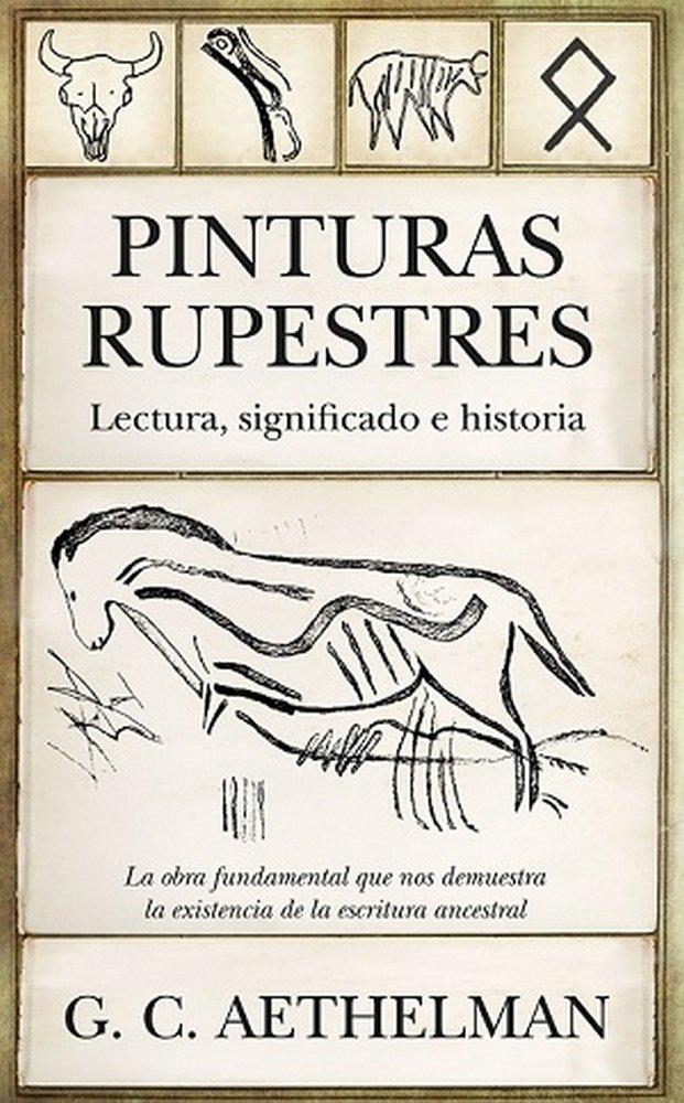 Pinturas rupestres lectura significado e historia