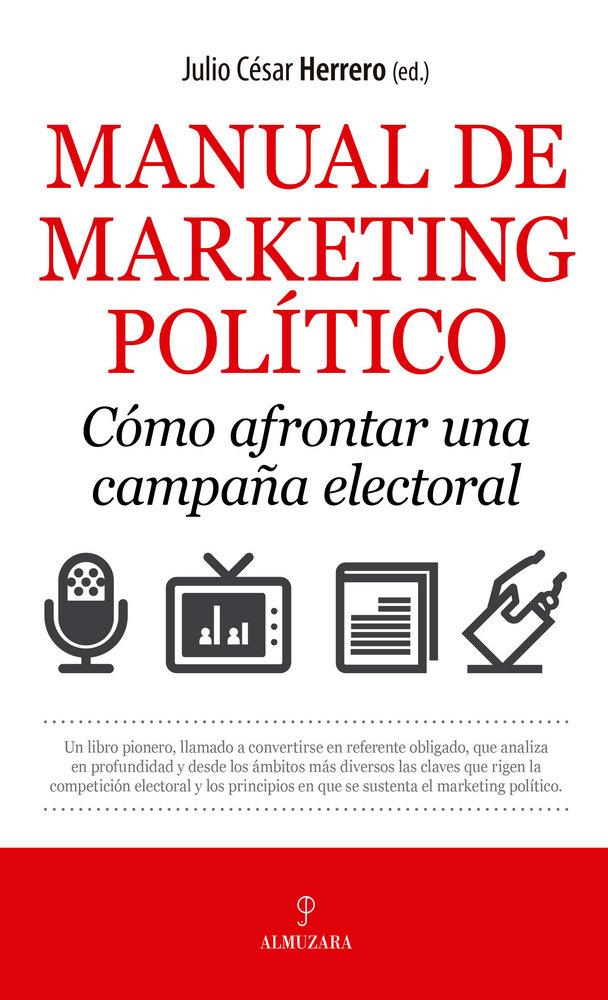 Manual de marketing politico como afrontar campaña electora