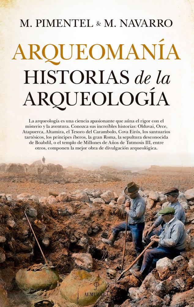 Arqueomania historias de la arqueologia