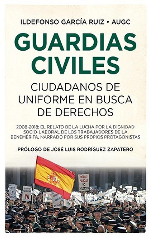 Guardias civiles ciudadanos en busca de derechos