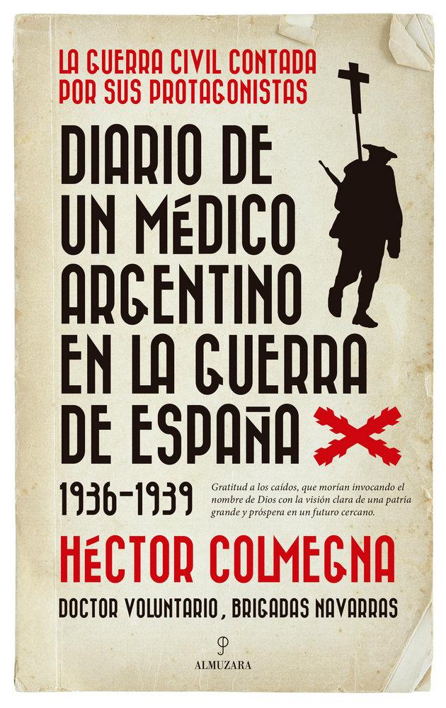 Diario de un medico argentino en la guerra de españa 1936