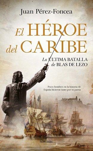 Heroe del caribe,el la batalla de blas de lezo
