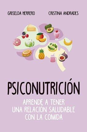 Psiconutricion aprende a tener una relacion saludable