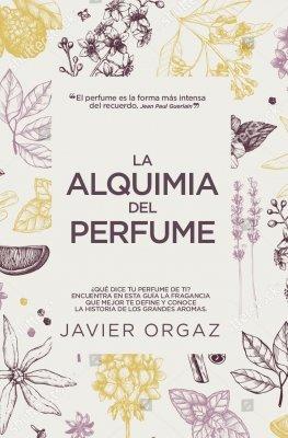Alquimia del perfume,la