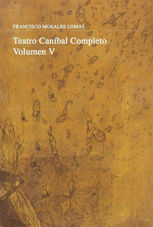 Teatro canibal vol.v