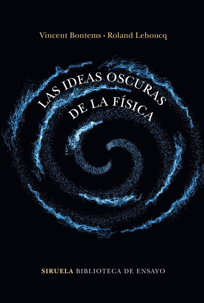 Ideas oscuras de la fisica,las