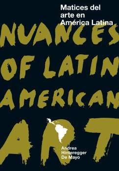 Matices del arte en america latina / nuances of latin americ