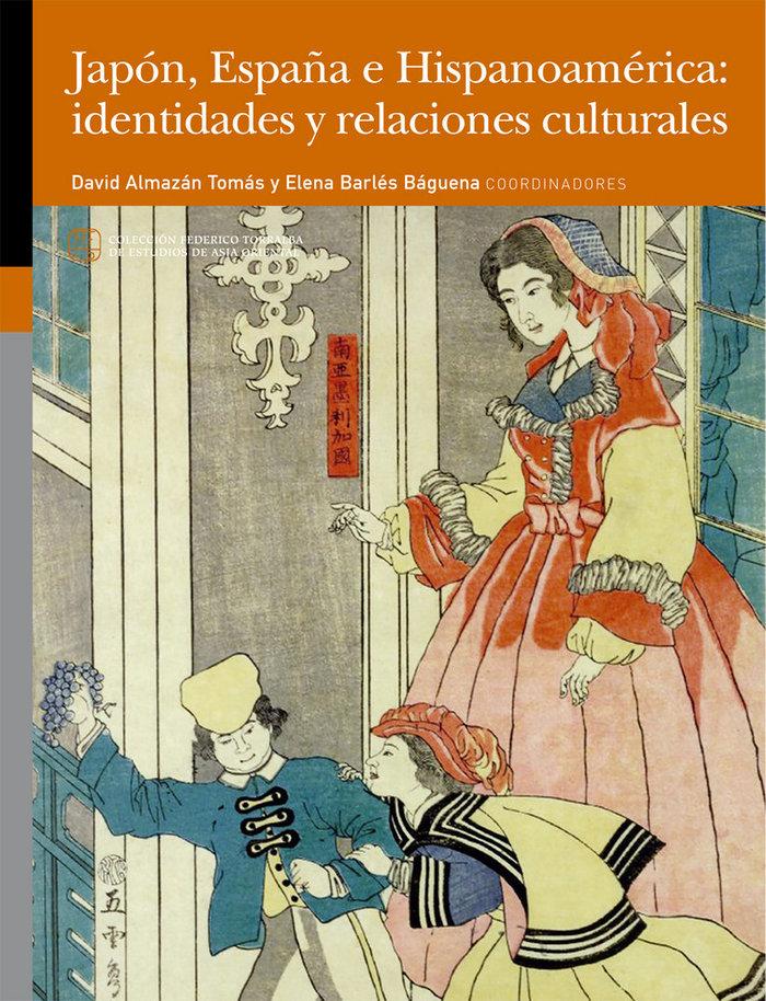 Japon, españa e hispanoamerica: identidades y relaciones cul
