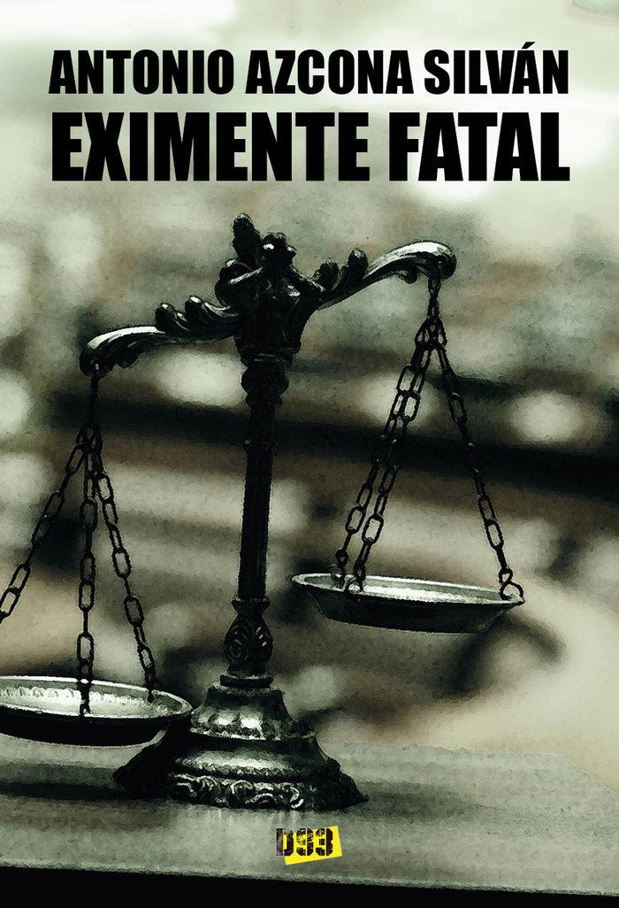 Eximente fatal