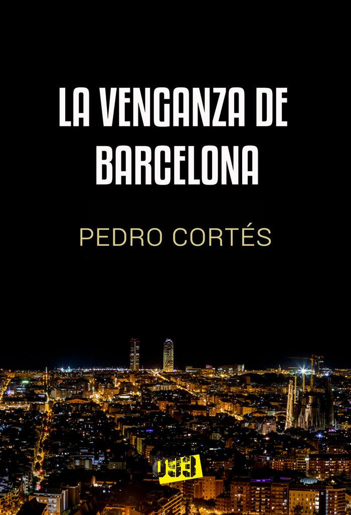 Venganza de barcelona,la