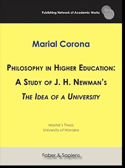 Philosophy in higher education: a study of j. h. newman's