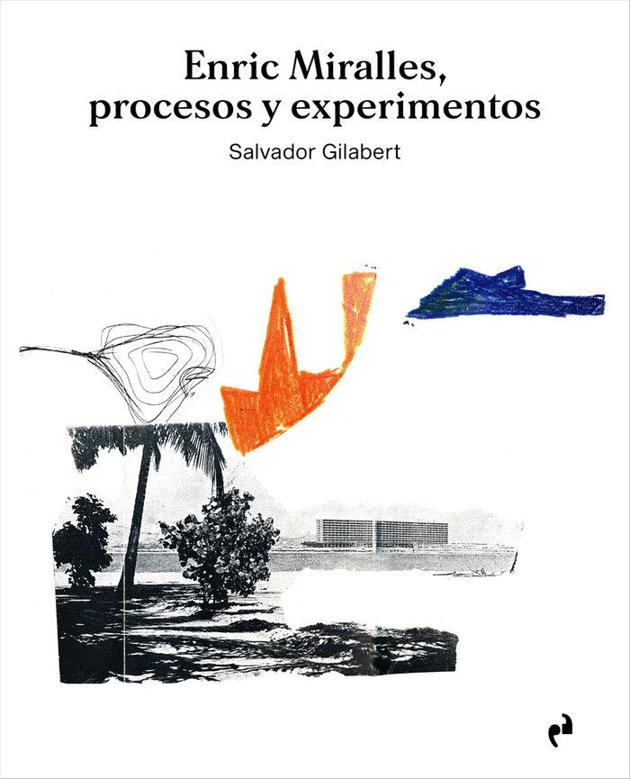 Enric miralles procesos y experimentos