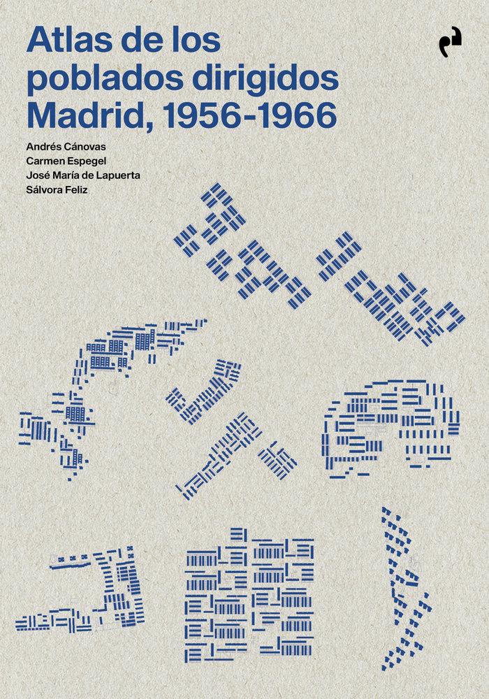 Atlas de los poblados dirigidos madrid 1956 1966
