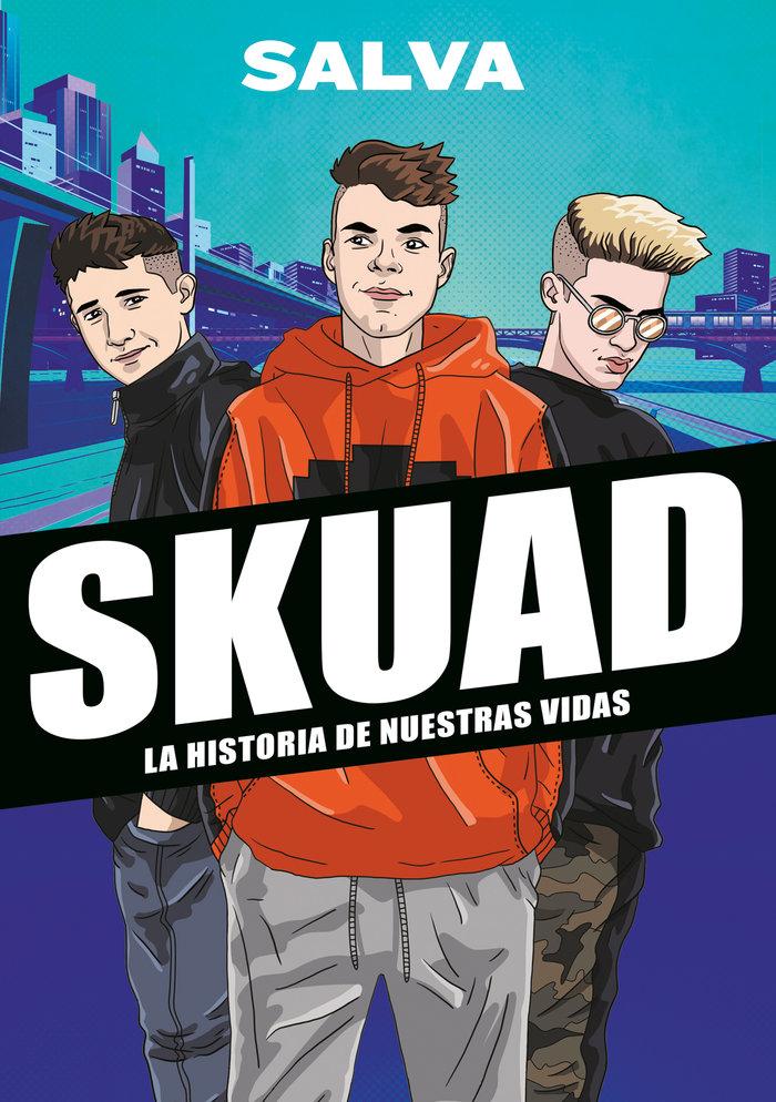 Skuad. la historia de nuestras vidas