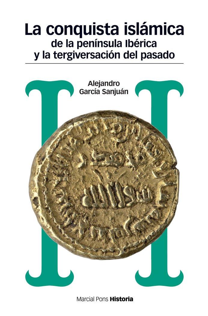 Conquista islamica de la peninsula iberica y la tergiversac