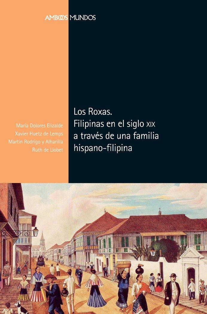 Roxas filipinas en el siglo xix a traves de una familia,los