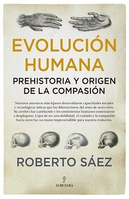 Evolucion humana prehistoria y origen de la compasion