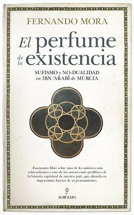 Perfume de la existencia sufismo y no dualidad en ibn arabi