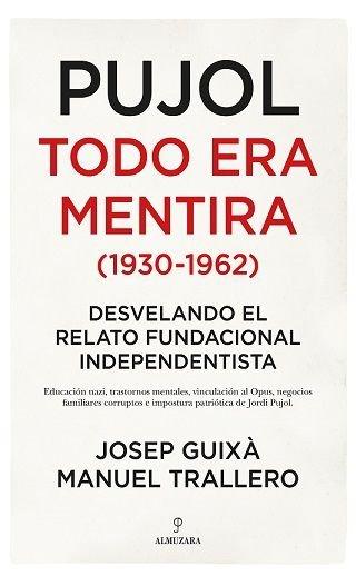 Pujol todo era mentira 1930 1962