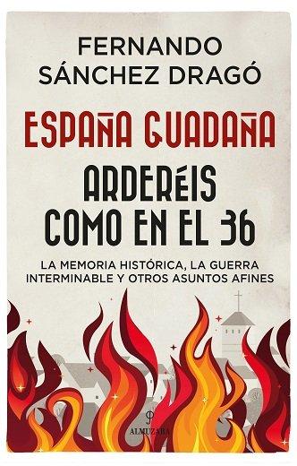 España guadaña ardereis como en el 36