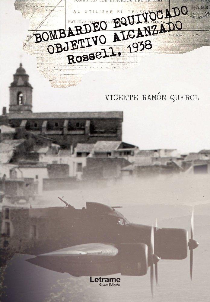 Bombardeo equivocado objetivo alcanzado rosell 1938