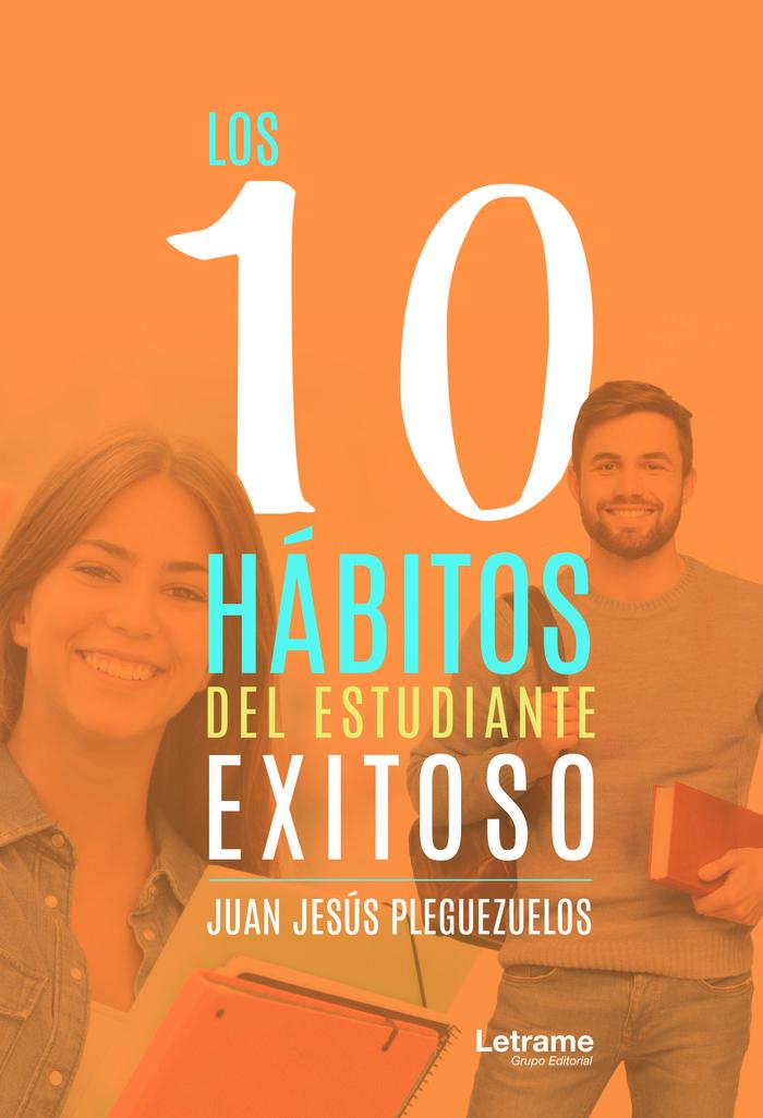 10 habitos del estudiante exitoso,los