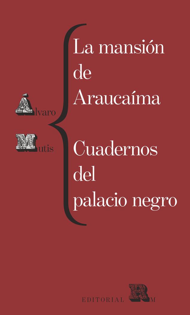 Mansion de araucaima cuadernos del palacio negro,la